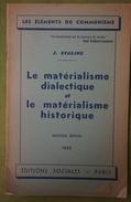 J. STALINE - Le Matérialisme Dialectique Et Le Matérialisme Historique - Coll. Les éléments Du Communisme - 1945 - Politique