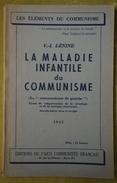 V.-LENINE - La Maladie Infantile Du Communisme - Coll. Les éléments Du Communisme - 1945 - Politique