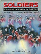 Soldiers: A History Of Men In Battle By John Keegan And Richard Holmes Introduction By Frederick Forsyth - Books, Magazines, Comics