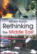 Rethinking The Middle East (Israeli History, Politics And Society) By Efraim Karsh (ISBN 9780714654188) - History