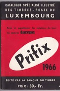 CATALOGUE SPECIALISE ILLUSTRE DES TIMBRES POSTES DU LUXEMBOURG PRIFIX 1966   (dil296) - Cataloghi