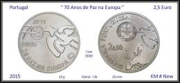 PORTUGAL - 2015 - 2,5 € ( Euro ) - 70 Anos De Paz Na Europa - Série Europa - Portugal
