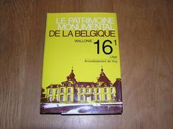 PATRIMOINE MONUMENTAL BELGIQUE 16 / 1 Huy Régionalisme Clavier Ocquier Amay Anthisnes Burdinne Tavier Hamoir Engis Heron - Cultura