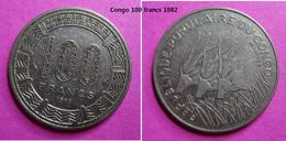 REPUBLIQUE POPULAIRE DU CONGO. 100 FRANCS 1982 - Congo (Republic 1960)