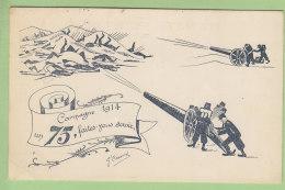 Campagne 1914 : Un 75 Faites-vous Servir. Canon. 2  Scans. Edition Chaix - Guerre 1914-18