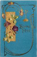 CPA Gaufrée Rehaussée Or - Fleurs  - Bonne Fete .- Art Nouveau .- Echantillon    (94011) - Fancy Cards
