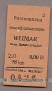Pappfahrkarte  (DDR Reichsbahn)-->  Meuselb-Schwarzmühle -- Weimar über Arnstadt Erfurt - Treni
