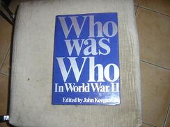 WHO WAS WHO IN WORLD WAR II / J. KEEGAN - Histoire