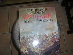 THE RISE OF MODERN WARFARE 1618-1815 / H.W.KOCH - Histoire