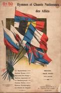 Livret : Hymnes Et Chants Nationaux Des Alliés - Recueil De Piano Avec Paroles - HACHETTE - 1914-18