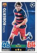 CARTE TOPPS MATCH ATAX CHAMPIONS LEAGUE 2015-16 - FC BARCELONE - SERGI ROBERTO N°246 - Trading-Karten