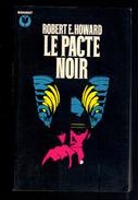 Livre: Le Pacte Noir Par Robert E. Howard, Marabout (16-2870) - Marabout SF
