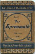 Der Spreewald - 1908-1909 - Mit Drei Karten - 45 Seiten - Band 51 Der Griebens Reiseführer - Brandenburg