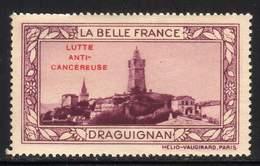VIGNETTE NEUVE ** LA BELLE FRANCE - LUTTE ANTI-CANCEREUSE - DRAGUIGNAN - Commemorative Labels