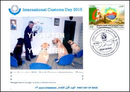 ALGERIJE 2015 - FDC International Customs Day  Douanes Zoll Dogs Chiens Dog Chien Hund Hunde Perros Perro - Altri