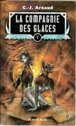 Fleuve Noir - ARNAUD, G.J. - La Compagnie Des Glaces, Intégrale 5 (BE+) - Fleuve Noir