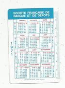 Calendrier , 1971 ,  Sté Française De Banque Et De Dépots , Bruxelles, Anvers, Charleroi, Courtrai ,Gand, Liège, 2 Scans - Calendari
