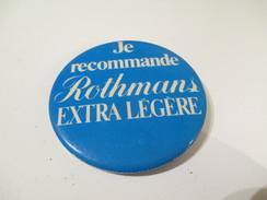 Badge événementiel Ancien / Canada /Montréal / Tabac/Je Recommande Rothmans Extra Légére/1980-85     BAD89 - Otros