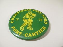 Badge événementiel Ancien /Canada/Montréal /Sport/ Basket/Championat Côte Nord/PortCartier /  1978    BAD74 - Autres
