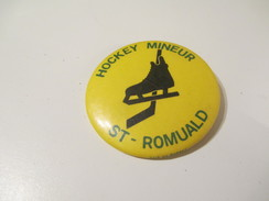 Badge événementiel Ancien/Canada/Montréal/Sport/Hockey Mineur/Saint Romuald /1980-1985    BAD63 - Autres Collections