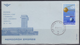 Yugoslavia 30.VI.1967 Croatia - Zagreb Airport, Airmail Cover - 1945-1992 Sozialistische Föderative Republik Jugoslawien
