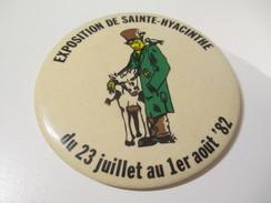 Badge événementiel Ancien /Canada /Montréal /Loisirs / Exposition De Sainte Hyacinthe/  1982     BA60 - Other Collections