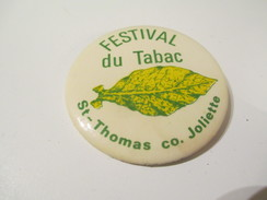 Badge événementiel Ancien /Canada /Montréal /Cigarette/Festival DuTabac / Saint Thomas Co Joliette/  1980_85     BAD54 - Otros