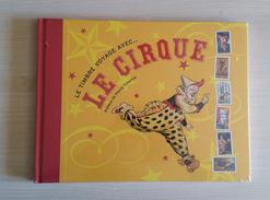 Livre Timbré Neuf - LE TIMBRE VOYAGE AVEC ... LE CIRQUE (2008) - Unclassified