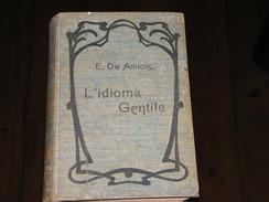 L'IDIOMA GENTILE 1905 - Books, Magazines, Comics