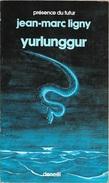 PDF 439 - LIGNY, Jean-Marc - Yurlunggur (TBE) - Présence Du Futur