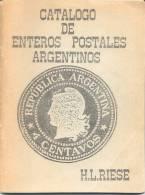 CATALOGO DE ENTEROS POSTALES DE ARGENTINA DE HORACIO L. RIESE LA MAYOR OBRA EN LA MATERIA NUEVO ORIGINAL ENTIERS - Cataloghi