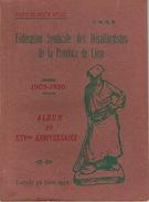 ALBUM Du XXV ème ANNIVERSAIRE 1930 PARTI OUVRIER BELGE - FED. SYNDICALE DES METALLURGISTES DE LA PROVINCE  DE LIEGE - Culture
