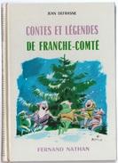 Jean Defrasne - Contes Et Légendes De Franche-Comté - Franche-Comté
