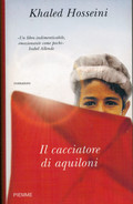 KHALED  HOSSEINI   IL  CACCIATORE  DI ACQUILONI        PAGINE:  390 - Books, Magazines, Comics