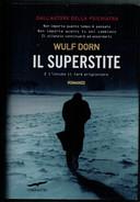 WULF   DORN     IL  SUPERSTITE        PAGINE:  390 - Books, Magazines, Comics