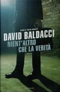 DAVID  BALDACCI    NIENT'ALTRO  CHE LA  VERITA'      PAGINE:  440 - Books, Magazines, Comics