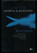 LAURELL  K.  HAMILTON       BLUE  MOON    PAGINE:  470 - Books, Magazines, Comics