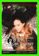 ARTISTES, ROBERT EN CONCERT  EN 2004 À PARIS - - Chanteurs & Musiciens