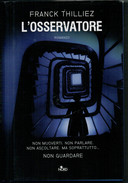 FRANCK  THILLIEZ     L' OSSERVATORE             PAGINE:  426 - Books, Magazines, Comics