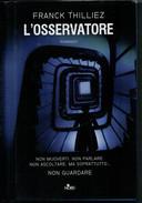 FRANCK  THILLIEZ     L' OSSERVATORE             PAGINE:  426 - Livres, BD, Revues