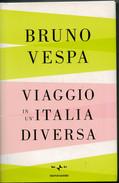BRUNO  VESPA   VIAGGIO  IN   UN' ITALIA  DIVERSA             PAGINE:  478 - Books, Magazines, Comics