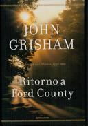 JOHN  GRISHAM    RITORNO  A  FORD  COUNTRY              PAGINE:    328 - Books, Magazines, Comics