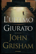 JOHN  GRISHAM     L' ULTIMO  GIURATO                PAGINE:    373 - Books, Magazines, Comics