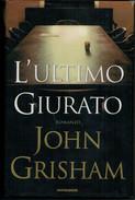 JOHN  GRISHAM     L' ULTIMO  GIURATO                PAGINE:    373 - Livres, BD, Revues