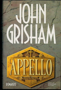 JOHN  GRISHAM     L'  APPELLO             PAGINE:    594 - Livres, BD, Revues