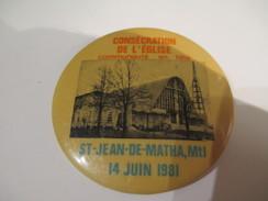 Badge événementiel Ancien/Canada /Montréal/Religieux / Consécration De L'Eglise/Saint Jean De Matha /Mtl/1981     BAD13 - Other