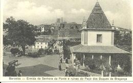 BARCELOS - Ermida Da Senhora Ponte E Ruinas Do Paço Dos Condes De Bragança (Ed. Centro De Novidades) - Braga