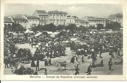 BARCELOS - Campo Da Republica (mercado Semanal) (Ed. Centro Novidades) - Braga