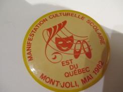 Badge événementiel Ancien/Canada /Montréal/Culture/Manifestation Scolaire/Mont-Joli/1982     BAD10 - Other