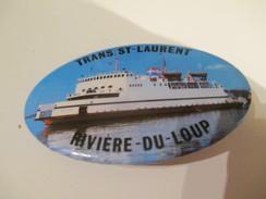 Badge événementiel Ancien/Canada /Montréal/Marine / Trans Saint-Laurent/ Riviére Du Loup/ 1980-85     BAD9 - Other